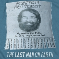 The Last Man On Earth Anyone Out There Shirts