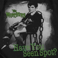 The Munsters Have You Seen Spot Shirts