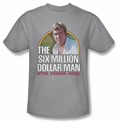 The Six Million Dollar Man Shirt Stronger Faster Adult Silver Tee T-Shirt