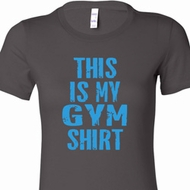 This Is My Gym Shirt Ladies Shirts