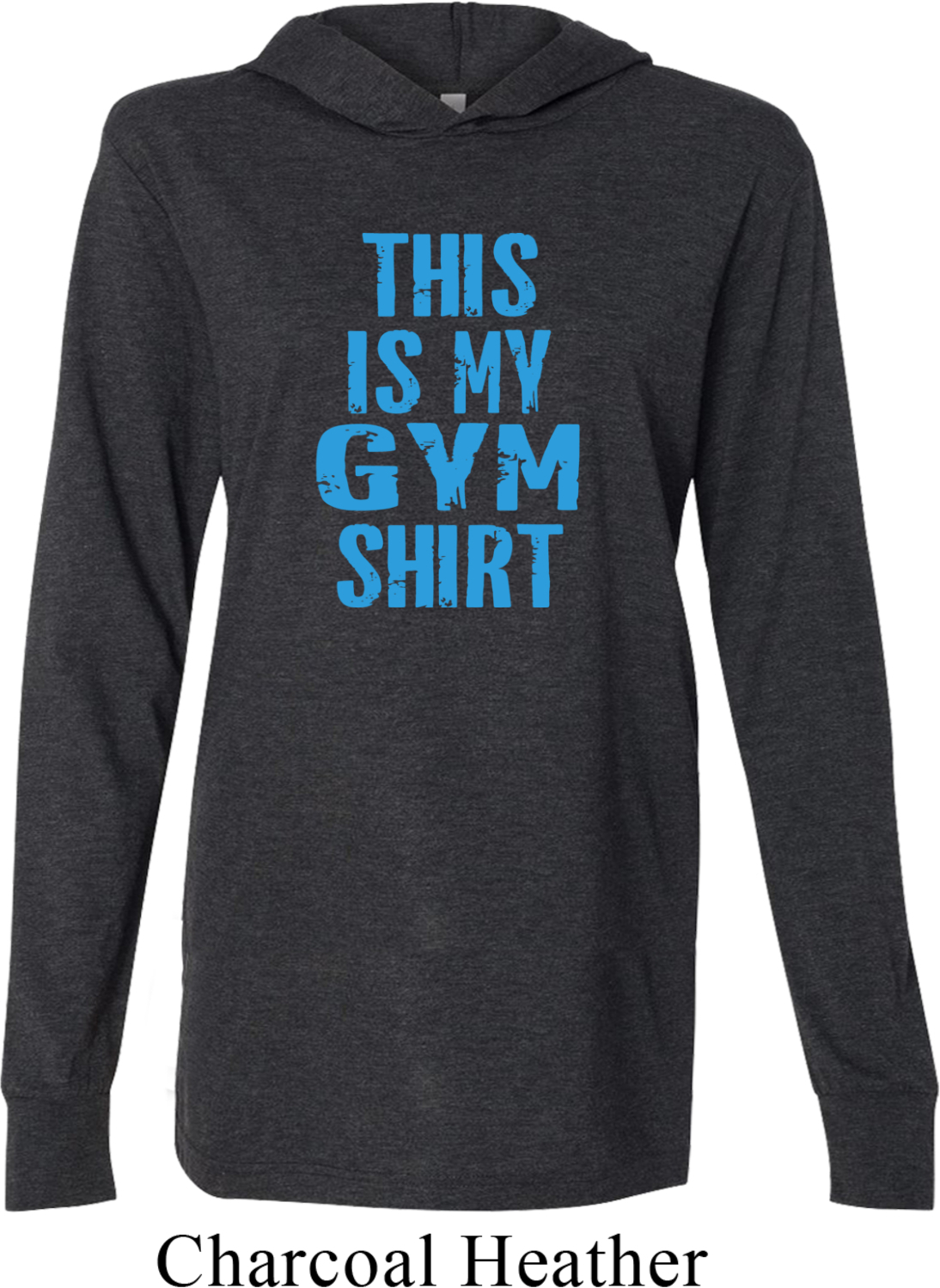 This is my gym shirt mens lightweight hoodie tee this is for Gym shirt t shirt