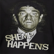 Three Stooges Shemp Happens Shirts