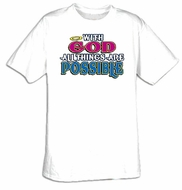 With God, Things Are Possible Christian Adult T-shirt Tee Shirt