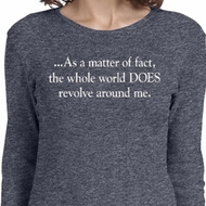 World Revolves Around Me Ladies Long Sleeve Shirt
