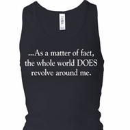 World Revolves Around Me Ladies Longer Length Racerback Tank Top