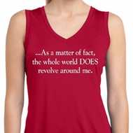 World Revolves Around Me Ladies Sleeveless Moisture Wicking Shirt