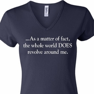 World Revolves Around Me Ladies V-neck Shirt