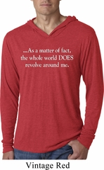 World Revolves Around Me Lightweight Hooded Shirt