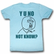 Y U NO Shirt Not Knowing Adult Sky Blue Tee T-Shirt