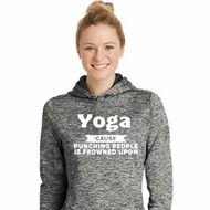 Yoga Cause Punching People is Frowned Upon Ladies Dry Wicking Hoodie