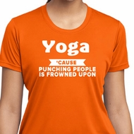 Yoga Cause Punching People is Frowned Upon Ladies Dry Wicking Shirt