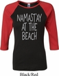 Yoga Namastay at the Beach Ladies Raglan Shirt