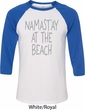 Yoga Namastay at the Beach Mens Raglan Shirt