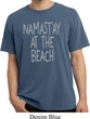Yoga Namastay at the Beach Pigment Dyed Shirt