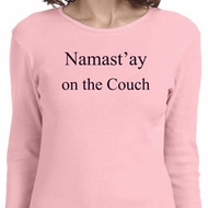 Yoga Namastay Home on the Couch Ladies Long Sleeve Shirt