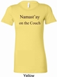 Yoga Namastay Home on the Couch Ladies Longer Length Shirt