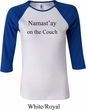 Yoga Namastay Home on the Couch Ladies Raglan Shirt