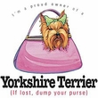 Yorkshire T-shirt I'm a Proud Owner If Lost Dump Your Purse Dog Tee
