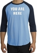 YOU ARE HERE Funny Novelty Adult Raglan T-shirt - Carolina Blue/Navy