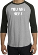 YOU ARE HERE Funny Novelty Adult Raglan T-shirt - Heather Grey/Black
