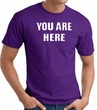 YOU ARE HERE Funny Novelty Adult T-shirt - Purple