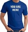 YOU ARE HERE Funny Novelty Adult T-shirt - Royal