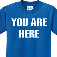 You Are Here Kids Shirts