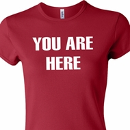 You Are Here Ladies Crewneck Shirt