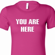 You Are Here Ladies Longer Length Shirt