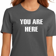 You Are Here Ladies Organic Shirt