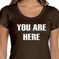 You Are Here Ladies Scoop Neck Shirt