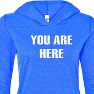 You Are Here Ladies Tri Blend Hoodie