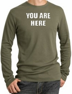 YOU ARE HERE Long Sleeve Thermal T-Shirts