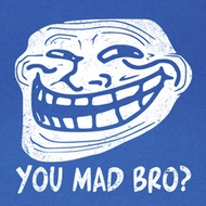 You Mad Shirt Mad Bro? Adult Royal Blue Tee T-Shirt
