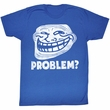 You Mad Shirt Problem Adult Royal Tee T-Shirt