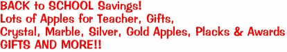 BACK to SCHOOL Savings! Lots of Apples for Teacher, Gifts,  Crystal, Marble, Silver, Gold Apples, Placks & Awards GIFTS AND MORE!!
