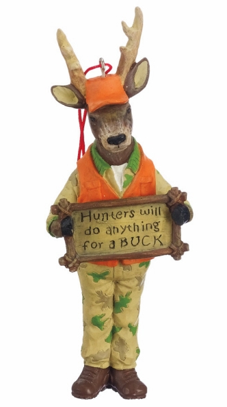"Christmas Ornament - ""Hunters Will Do Anything For A Buck"""
