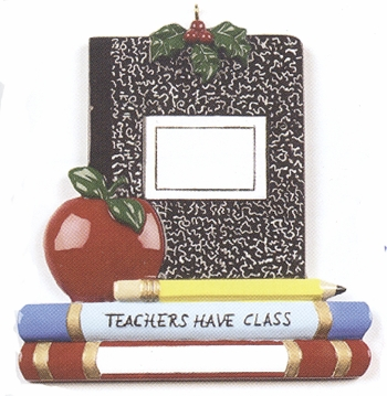 "Christmas Ornament - ""Teacher's Have Class"""