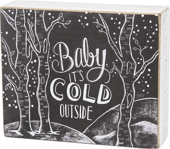"""Decorative Box Sign - """"Baby It's Cold Outside... Box Sign"""""""