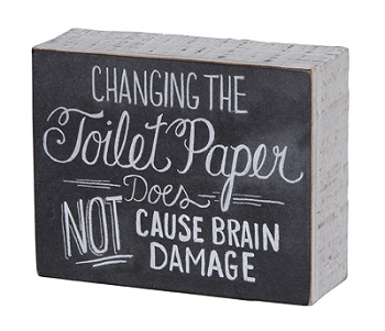 "Decorative Box Sign - ""Changing The Toilet Paper... Box Sign"""