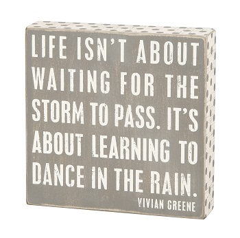 "Decorative Box Sign - ""Dance In The Rain... Box Sign"""