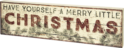 "Decorative Box Sign - ""Have Yourself  A Merry Little Christmas....Box Sign"""