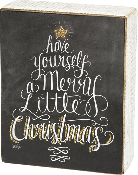 "Decorative Box Sign - ""Have Yourself A Merry Little Christmas... Box Sign"""
