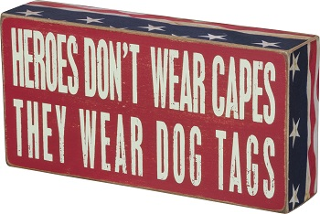 "Decorative Box Sign - ""Heroes Wear Dog Tags ...Box Sign"""