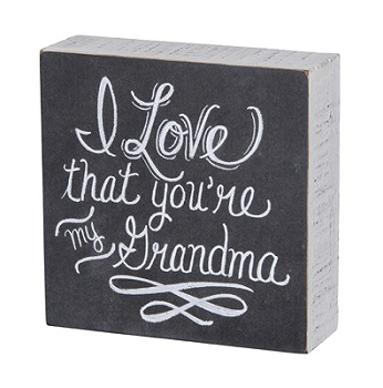"Decorative Box Sign - ""I Love That You're My Grandma... Box Sign"""