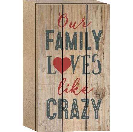 "Decorative Box Sign - ""Our Family Loves Like Crazy...Box Sign"""