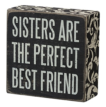 "Decorative Box Sign - ""Sisters Are Perfect"""