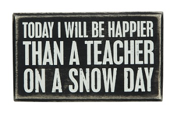 "Decorative Box Sign - ""Teacher On A Snow Day...Box Sign"""