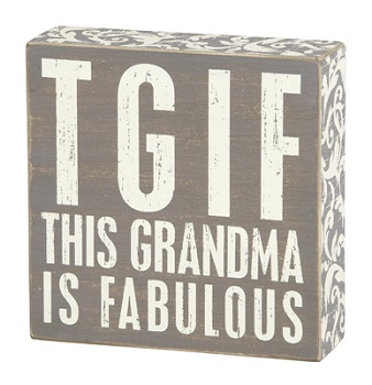 "Decorative Box Sign - ""TGIF This Grandma Is Fabulous ... Box Sign"""