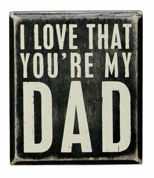 "Decorative Box Sign - ""You're My Dad...Box Sign"""